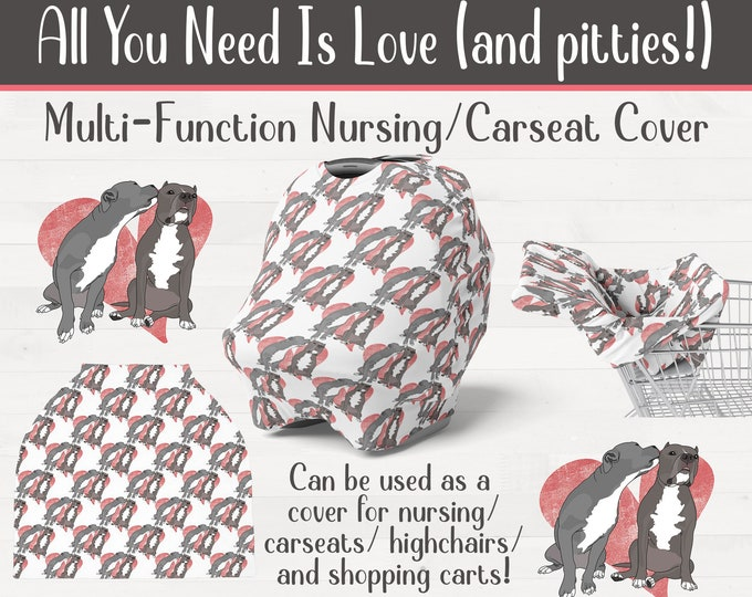 All You Need Is Love (and pitties!) Pit bull Nursing Carseat High Chair Shopping Cart Cover Pitbull Baby Nursery Shower Gift *Free Shipping*