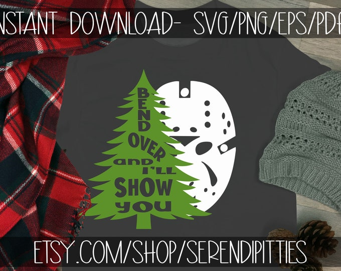 SVG Bend Over And I'll Show You Christmas Vacation svg eps png pdf vinyl cut file