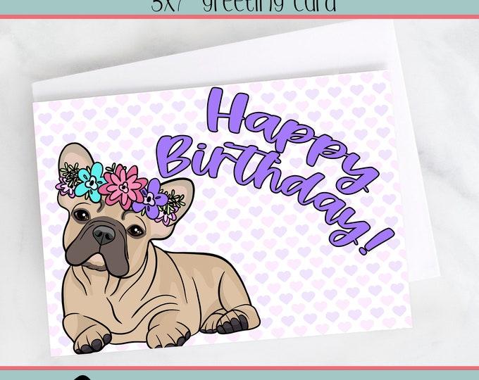 """5x7"""" French Bulldog Happy Birthday Greeting Card Grey Fawn Frenchie Flower Crown Birthday Card FAST SHIPPING"""