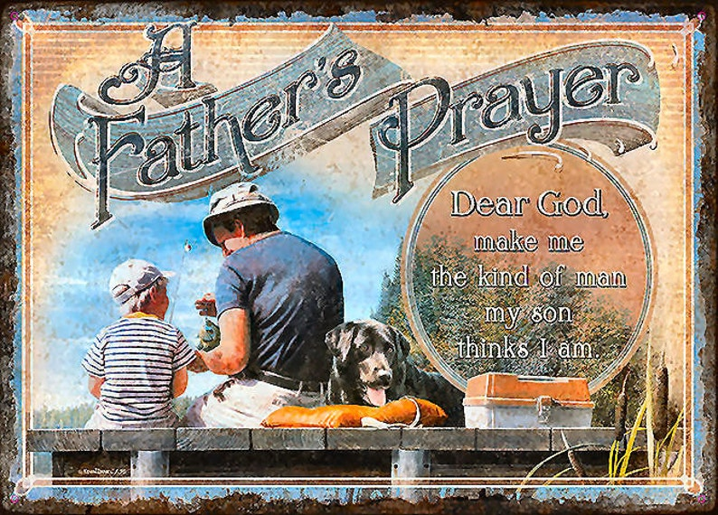 FATHERS PRAYER SIGN Dear God, Make Me The Kind Of Man My Son Thanks I Am
