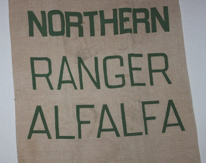 Vintage Northern Ranger Alfalfa Sack, Cotton Feed Sack