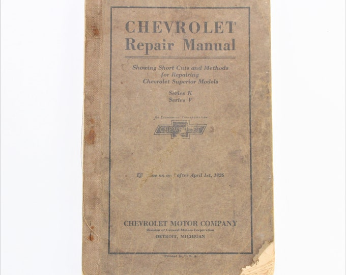 Original 1926 Chevrolet Repair Manual Series K & Series V Models