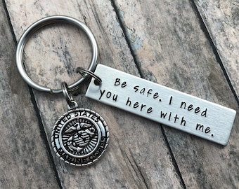 Military Keychain Be Safe I Need You Here With Me Boyfriend Gift Anniversary Valentines Hand Stamped Deployment