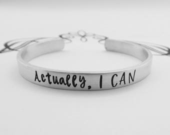 Actually, I CAN - Inspirational Hand Stamped Bracelet - Inspiration for Women - Motivational - Encouragement - Strong Women