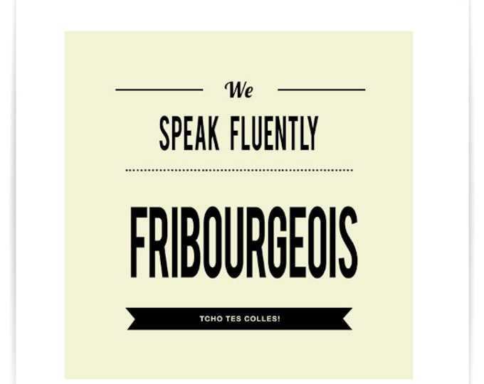 Poster We Speak Fluently Fribourgeois