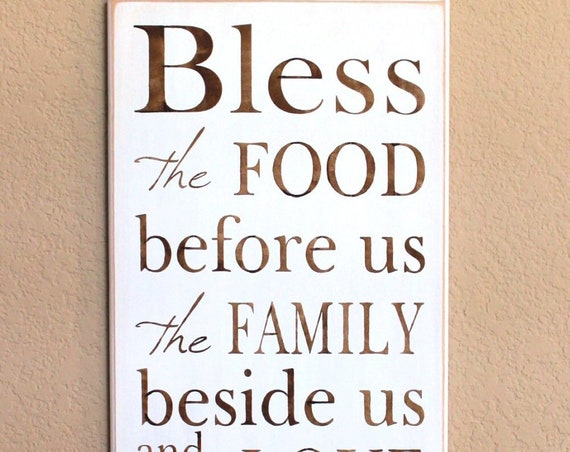 Bless the FOOD before us the FAMILY beside us and the LOVE between us Amen -White/Brown - Blessing - Thanks - Thanksgiving Blessing 12 x 24