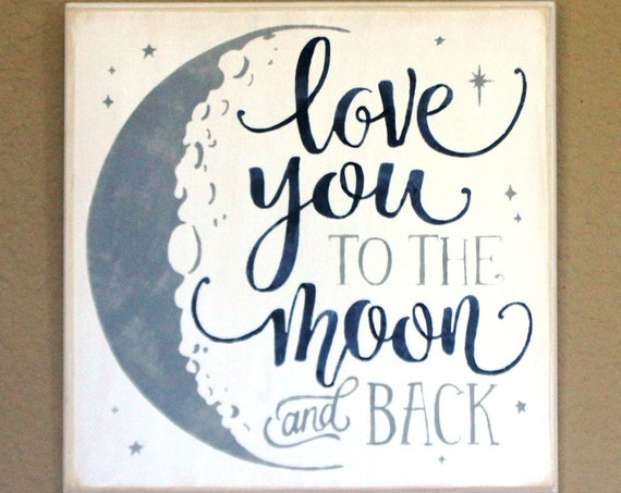 Love you to the MOON and back - Painted Wooden Sign - 12 x 12 - Hand painted sign - White Gray and Navy - Moon sign - Painted wood signs