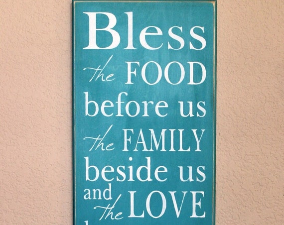 Bless the FOOD before us the FAMILY beside us and the LOVE between us Amen - Teal - Blessing - Thanks - Thanksgiving Blessing - 12 x 24