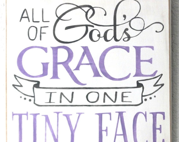 All of GOD's GRACE in one Tiny Face - 12 x 12 - Painted Wooden Sign - Nursery Decor - Baby Girl - Hand Painted Sign - Lavender & Gray - grey