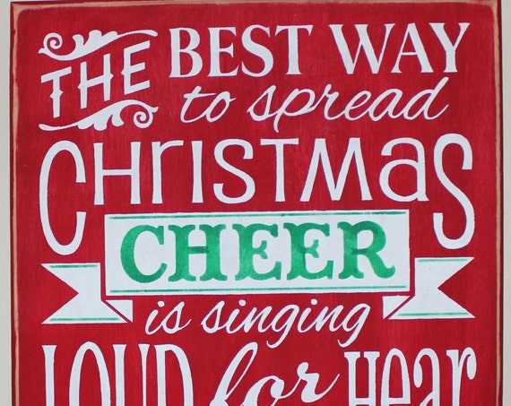 Wooden Christmas Sign-- The ELF MOVIE - The Best Way to Spread Christmas Cheer is Singing Loud for all to Hear -- Christmas signs - Red