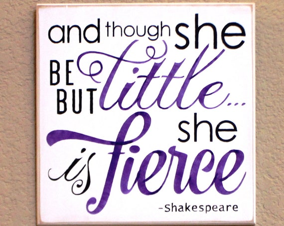 And though she be but little she is fierce - Hand Painted Wooden Sign - 12 x 12 - Purple, Gray and White - Nursery Decor - Baby Girl- Purple