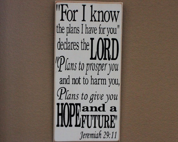 For I know the Plans I have for You - Jeremiah 29 11 - Painted Wooden sign - 24 x 12 - White with black lettering - Hand painted