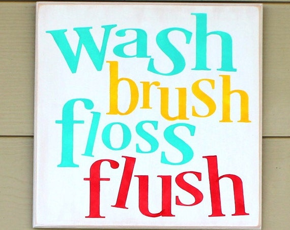 Bathroom Sign - Wash Brush Floss Flush - Bathroom Decor - 12 x 12 - Painted Wooden Sign - Hand Painted - Bathroom - Bathroom Rules - Wood