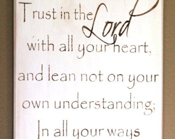 Trust in the Lord with all your heart - Proverbs 3 - Large - 24 x 12 - White with brown lettering - Painted wooden sign - Hand painted