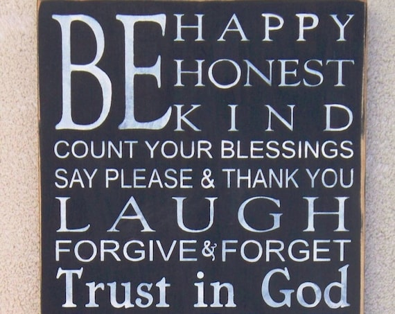 Be HAPPY - Be HONEST - Be KIND - Family Rules - Sign - Black with White lettering - large - 24 x 12