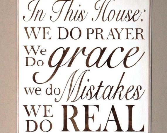 In This House: We do PRAYER, ... We Do family, We Do LOVE - Family Rules -  Large Hand painted sign - white & brown