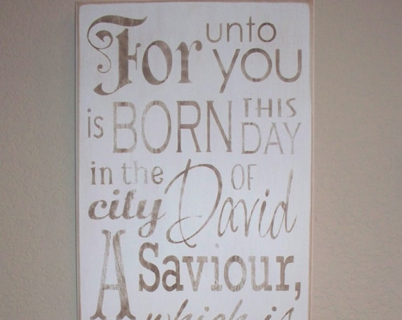 Wooden Christmas Sign - For unto you is BORN this DAY - Luke 2 - Large - 12 x 24 - White - slightly distressed - Scripture