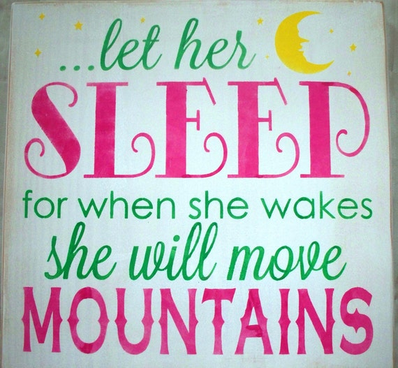 LET her SLEEP for when she wakes she will move MOUNTAINS  - Hand Painted Wooden Sign -  Pink - green - white - yellow