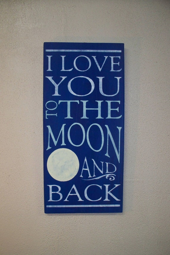 I LOVE YOU to the Moon and Back / Sign / Wall Decor / Wooden sign / Hand painted sign/ Moon / Blue