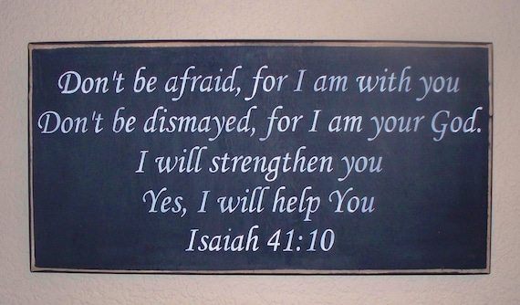 Don't be afraid for I am with you - Isaiah 41 10 - Scripture wall hanging - wooden - hand painted - Black chalk paint - 18 x 9 - wooden sign