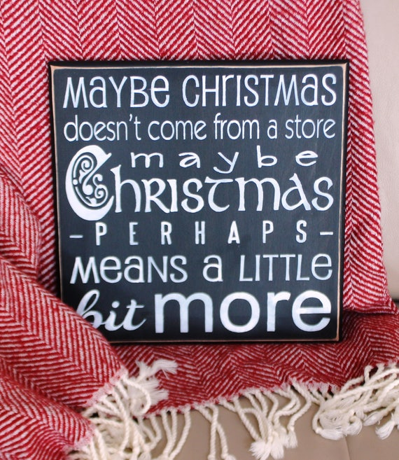 Mr. GRINCH  /  Maybe Christmas Doesn't come from a Store - 12 x 12 - Wooden Christmas sign - Black and White - Black Chalk Paint - Dr. Seuss