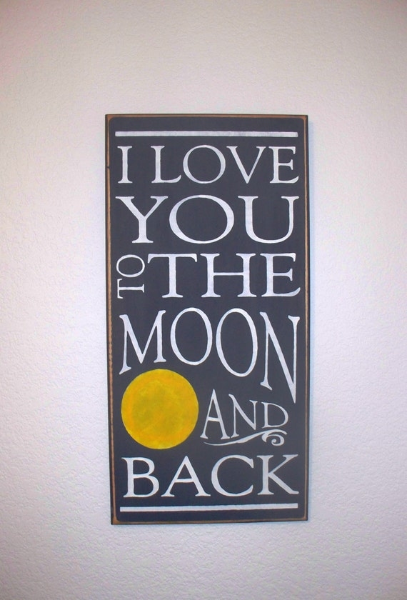 I LOVE YOU to the Moon and Back / Sign / Wall Decor / Wooden sign / Hand painted sign/ Moon / GRAY