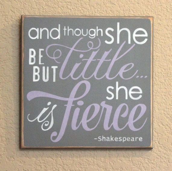 And though she be but little she is fierce - Hand Painted Wooden Sign - 12 x 12 - Lavender and gray - Lavendar - Nursery Decor - Baby Girl