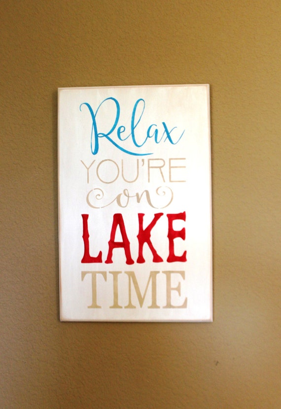 Relax You're on LAKE TIME - White with Blue, Red and Sand - 18 x 12 - Wooden Painted sign - Hand painted - Lake Decor - Wood sign - Nautical