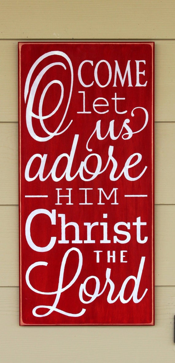 O Come let us Adore Him Christ the Lord - Painted Wooden sign - Large - 24 x 12 - Red and White - Christmas Sign - Hand Painted sign - Wood