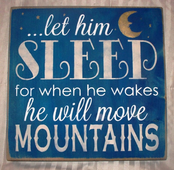 LET him SLEEP for when he wakes he will move MOUNTAINS - Hand painted wooden sign -  Blue - tan - cream