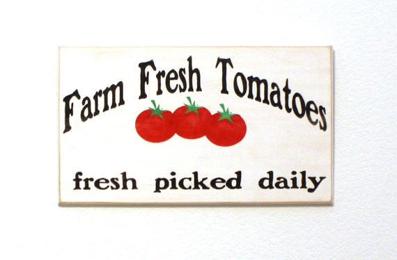 Farm Fresh Tomatoes - Painted Wooden Sign - Hand Painted - 20 x 12 - Tomato Sign - Farmhouse Decor - Garden Decor - Farm Decor - Tomatoes