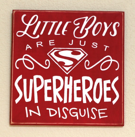 LITTLE BOYS are just SUPERHEROES in Disguise - Superhero Wooden sign - Superman sign - 12 x 12 - Little boy's sign - Little Boy's decor