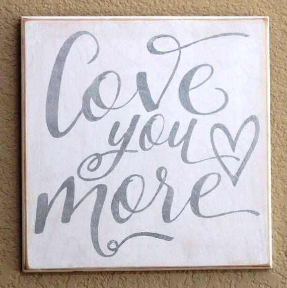 LOVE YOU MORE - Silver - Painted Wooden sign - 12 x 12 - Wedding -- Silver on White - 25th Anniversary