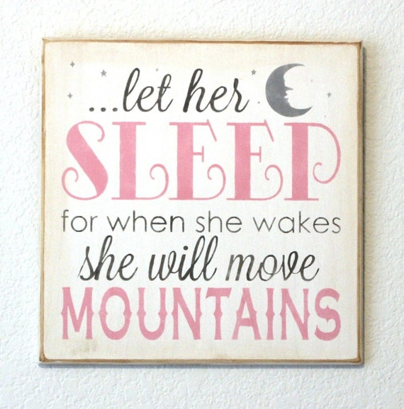 LET her SLEEP for when she wakes she will move MOUNTAINS - Hand Painted Wooden Sign - Pink - white - gray  - Girl's room - Nursery