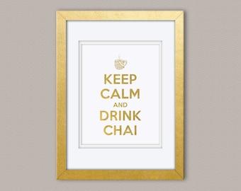Keep Calm and Drink Chai - Gold Foil Print, Gold Print, Illustration Art Print
