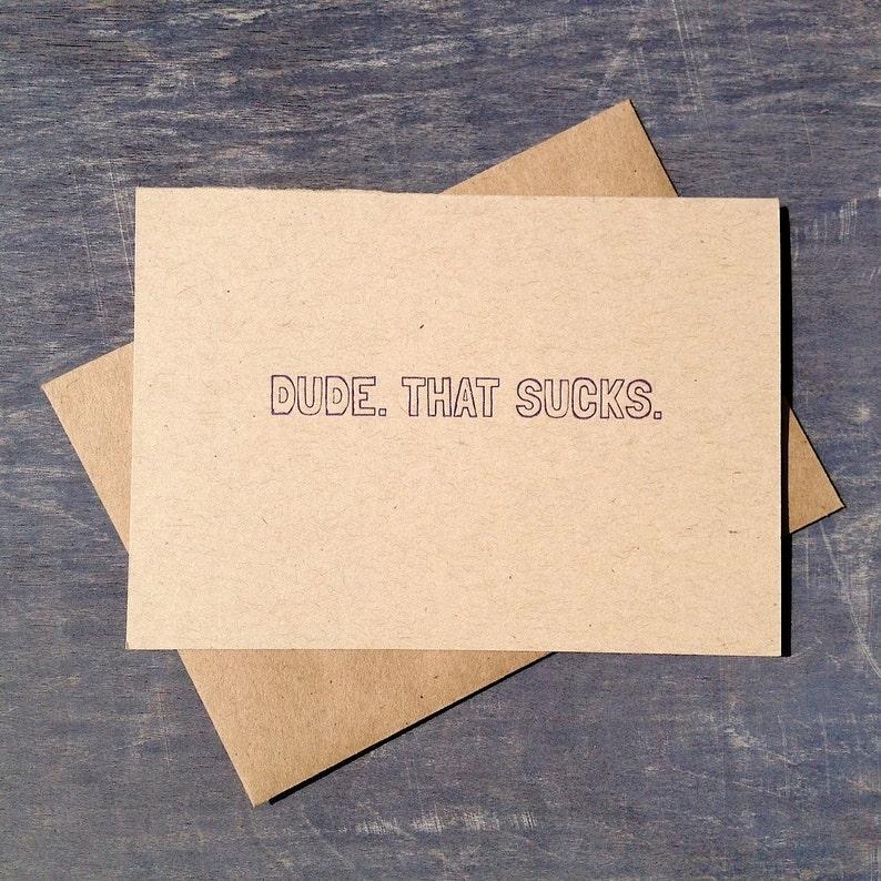 Letterpress Sympathy Card Dude That Sucks / for him / simple / image 0