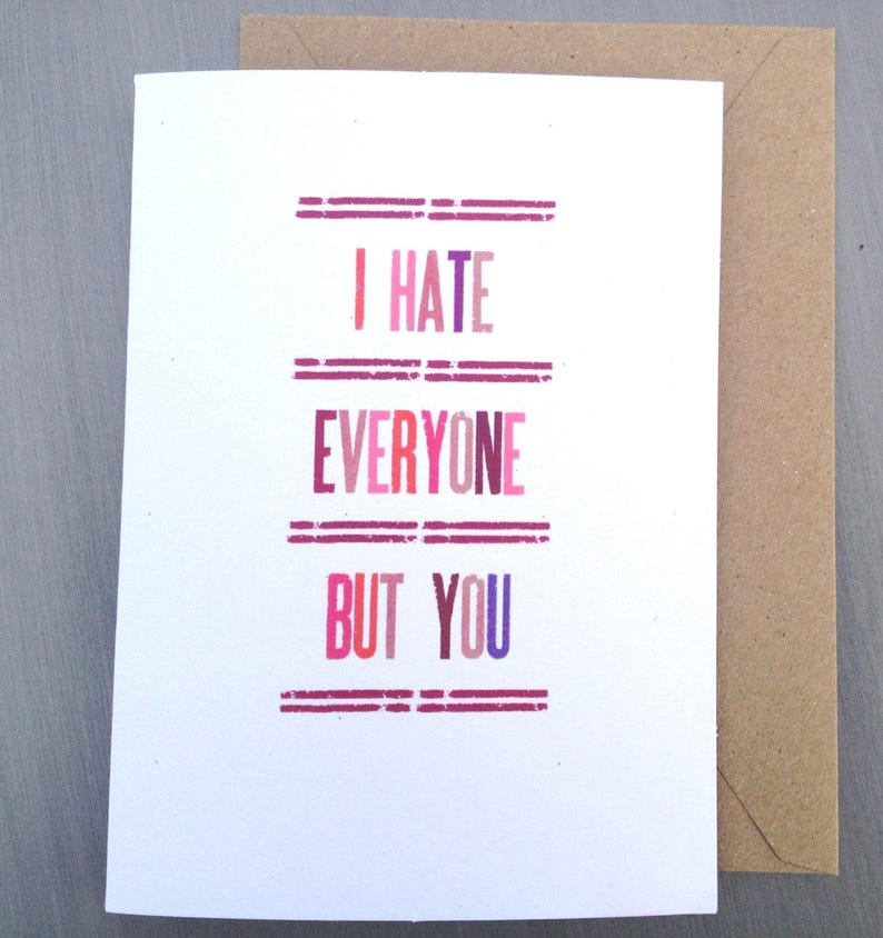 Funny Anti Valentine Card I hate everyone but you image 0