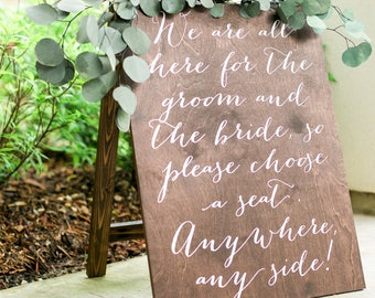 Pick a Seat Not a Side Sign, Choose a Seat Wedding Sign, Wooden Wedding Seating Sign, No Seating Plan, Sit Wherever Ceremony Sign, Wood