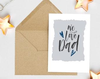 We Love Dad - Greetings Card