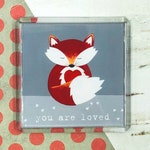Fridge Magnet - You Are loved - Fox Art - Fox Decoration - Fox Gift - Positive Quotes - Fox Picture - Love Quotes - Kind Words