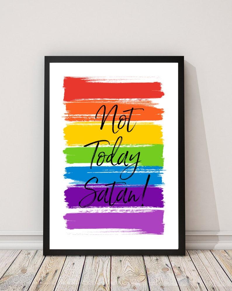Not Today Satan   Print  RuPaul Drag Race Print  Pride image 0