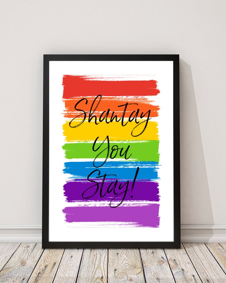 Shantay You Stay Print  RuPaul Drag Race Print  Pride image 0