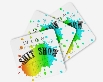 Wine The Glue That Holds This Shit Show Together - Coaster