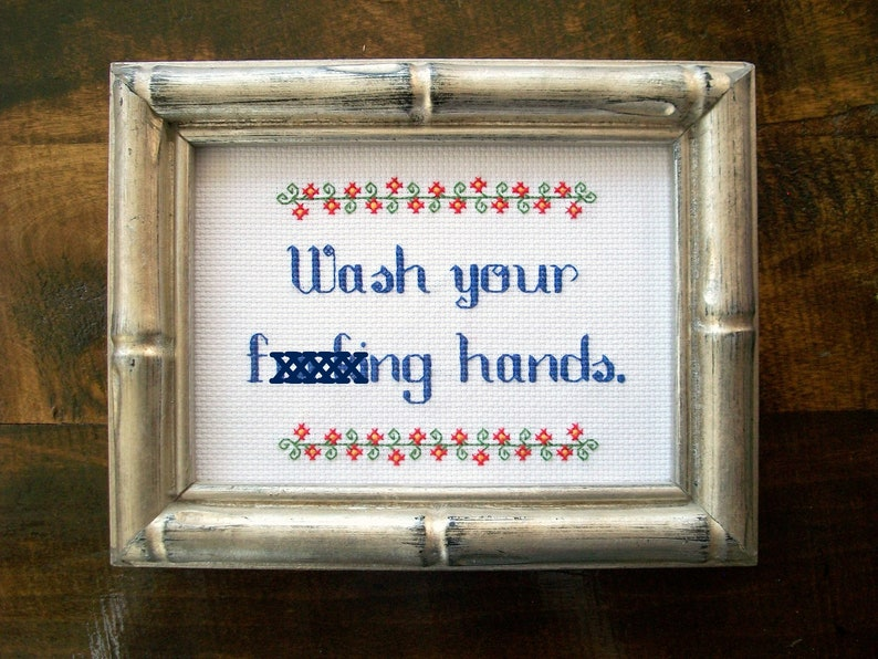 Wash Your Effing Hands Cross Stitch  encouraging completed image 0