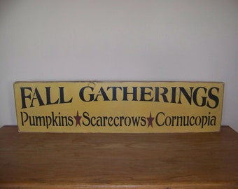 Fall Gatherings Primitive Stencilled Wooden Sign Autumn Harvest Decor