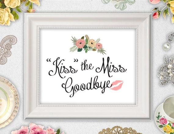 photograph regarding Kiss the Miss Goodbye Printable called Kiss the Pass up Goodbye Indicator // Fast Down load // Printable
