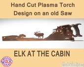 Elk at the Cabin Metal Art design - Hand cut (plasma torch) hand saw Wall Decor | Garden Art | Recycled Art | Repurposed - Made to Order
