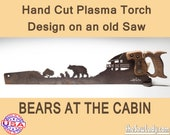 Bears at the Cabin Metal Art design - Hand cut (plasma torch) hand saw Wall Decor | Garden Art | Recycled Art | Repurposed  - Made to Order