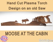 Moose at the Cabin Metal Art design - Hand cut (plasma torch) hand saw Wall Decor | Garden Art | Recycled Art | Repurposed - Made to Order