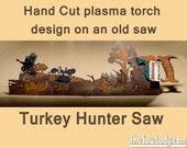 Turkey Hunter - old saw hand cut with a plasma torch Hunting Birding Metal Art | Garden Art | Recycled Metal |  Made to Order for hunters